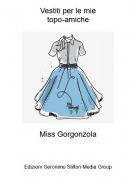 Miss Gorgonzola - Vestiti per le mietopo-amiche