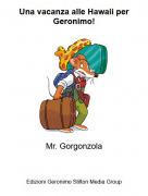 Mr. Gorgonzola - Una vacanza alle Hawaii perGeronimo!