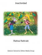Ratisa Ratirubi - Inactividad