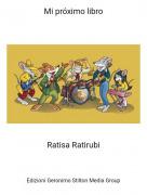 Ratisa Ratirubi - Mi próximo libro