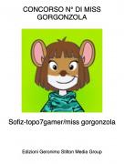Sofiz-topo7gamer/miss gorgonzola - CONCORSO N° DI MISS GORGONZOLA