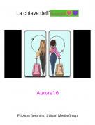 Aurora16 - La chiave dell'Amicizia💟💜