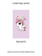 Aurora16 - I miei topo amici