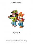 Aurora16 - I miei disegni