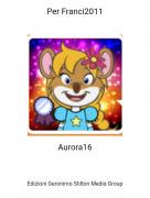Aurora16 - Per Franci2011