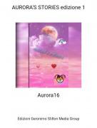 Aurora16 - AURORA'S STORIES edizione 1