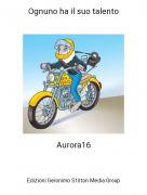 Aurora16 - Ognuno ha il suo talento