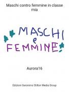 Aurora16 - Maschi contro femmine in classe mia