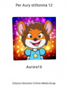 Aurora16 - Per Aury stiltonina 12