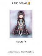 Aurora16 - IL MIO SOGNO 🌈