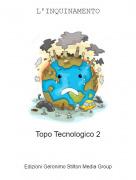 Topo Tecnologico 2 - L'INQUINAMENTO
