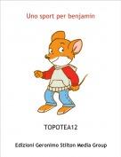 TOPOTEA12 - Uno sport per benjamin