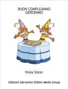 Viola Sister - BUON COMPLEANNO GERONIMO