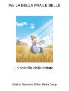 La scintilla della lettura - Per LA BELLA FRA LE BELLE