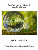 ALICE28/06/2009 - Per:Noi con la natura & Mondo migliore