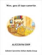 ALICE28/06/2009 - Wow, gara di topo-camertte