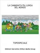 TOPOSPECIALE - LA CAMMINATA PIù LUNGA DEL MONDO