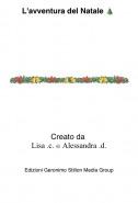 Creato da Lisa .c. e Alessandra .d. - L'avventura del Natale 🎄