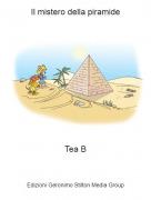 Tea B - Il mistero della piramide