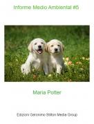 Maria Potter - Informe Medio Ambiental #5