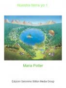Maria Potter - Nuestra tierra yo 1