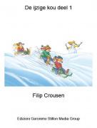 Filip Crousen - De ijzige kou deel 1