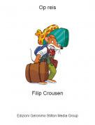 Filip Crousen - Op reis