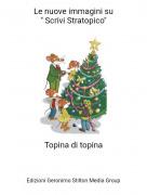 """Topina di topina - Le nuove immagini su"""" Scrivi Stratopico"""""""