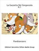 Pandizenzero - La Gazzetta Del Gorgonzola N.1