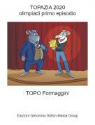 TOPO Formaggini - TOPAZIA 2020olimpiadi primo episodio