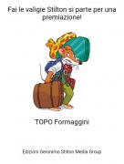 TOPO Formaggini - Fai le valigie Stilton si parte per una premiazione!