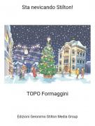TOPO Formaggini - Sta nevicando Stilton!