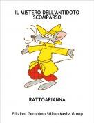 RATTOARIANNA - IL MISTERO DELL'ANTIDOTO SCOMPARSO