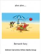 Bernardi Ilary - ahm ahm...