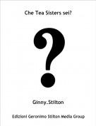 Ginny.Stilton - Che Tea Sisters sei?