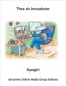 Kaasgirl - Thea als bewaakster