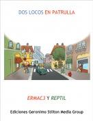 ERMAC3 Y REPTIL - DOS LOCOS EN PATRULLA