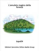 topo04 - L'amuleto magico della foresta