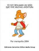 Por mariquilla 2004 - YO SOY BENJAMIN UN NIÑO QUE VIVE MUCHAS AVENTURAS