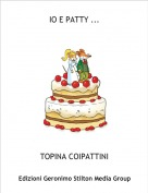 TOPINA COIPATTINI - IO E PATTY ...