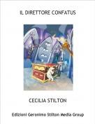 CECILIA STILTON - IL DIRETTORE CONFATUS