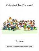 """Top-Van - L'infanzia di Tea-1""""La scuola"""""""