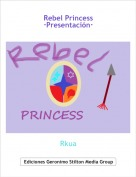 Rkua - Rebel Princess·Presentación·