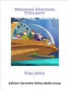 Ruby (Anto) - Metamouse Adventures  Prima parte