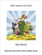 Alba Ratina - ¡Nos vamos a la luna!
