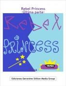 Rkua - Rebel Princess·Última parte·