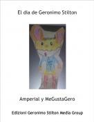 Amperial y MeGustaGero - El dia de Geronimo Stilton