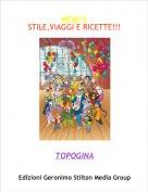 TOPOGINA - NEW!!!STILE,VIAGGI E RICETTE!!!