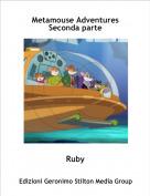 Ruby - Metamouse AdventuresSeconda parte