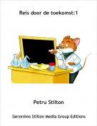 Petru Stilton - Reis door de toekomst:1